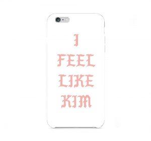 I Feel Like Kim - iPhone 6 skal